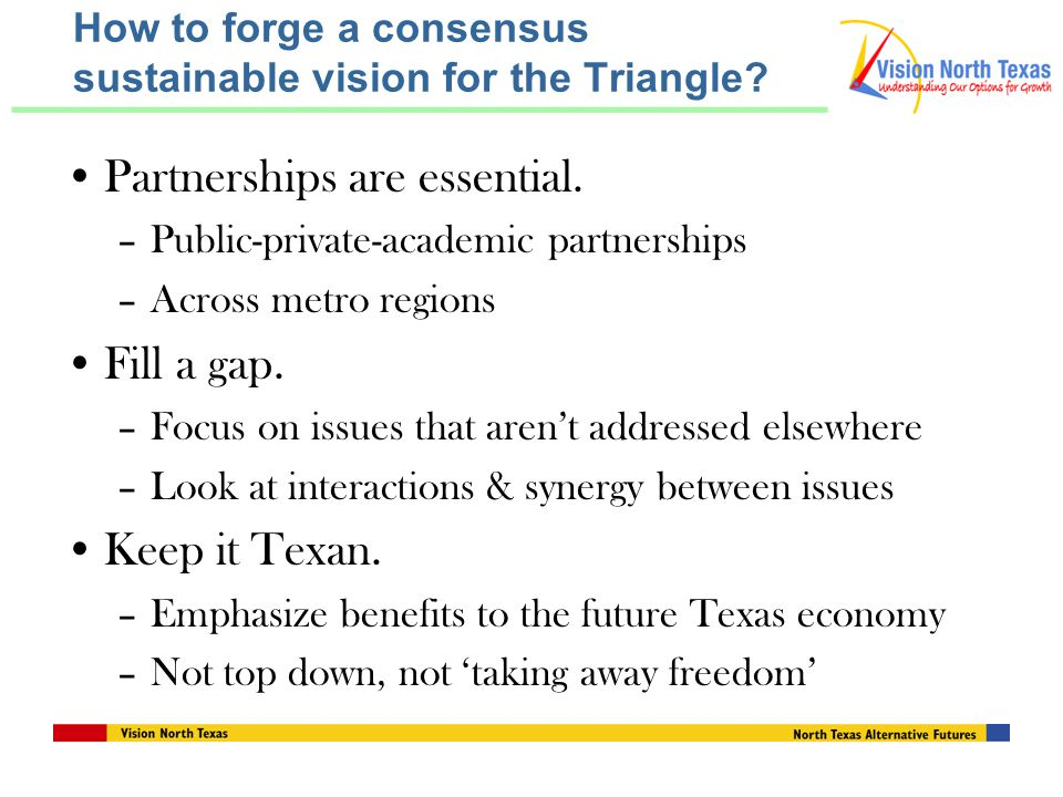 How to forge a consensus sustainable vision for the Triangle.