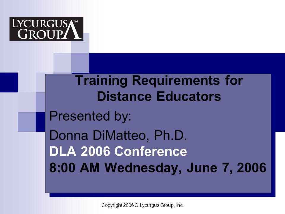 Copyright 2006 © Lycurgus Group, Inc.Q & A Contact: Donna DiMatteo, Ph.D.