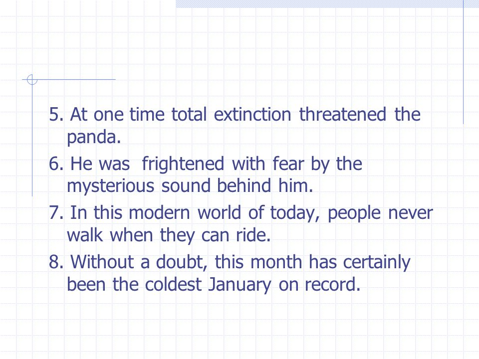5. At one time total extinction threatened the panda.