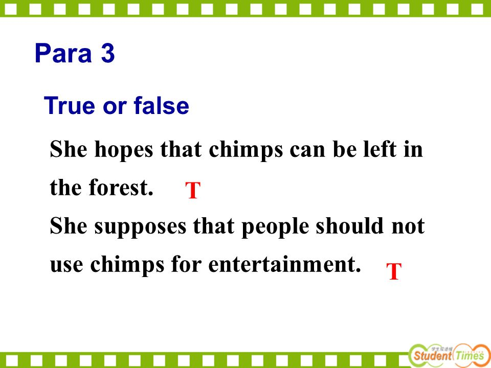True or false She hopes that chimps can be left in the forest.