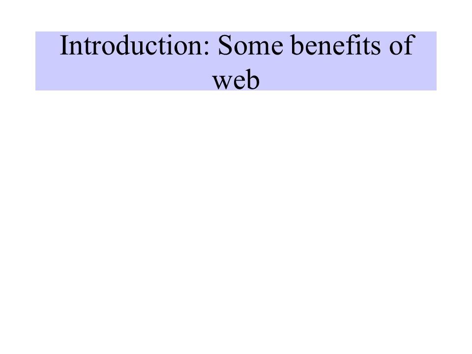 Introduction: Some benefits of web