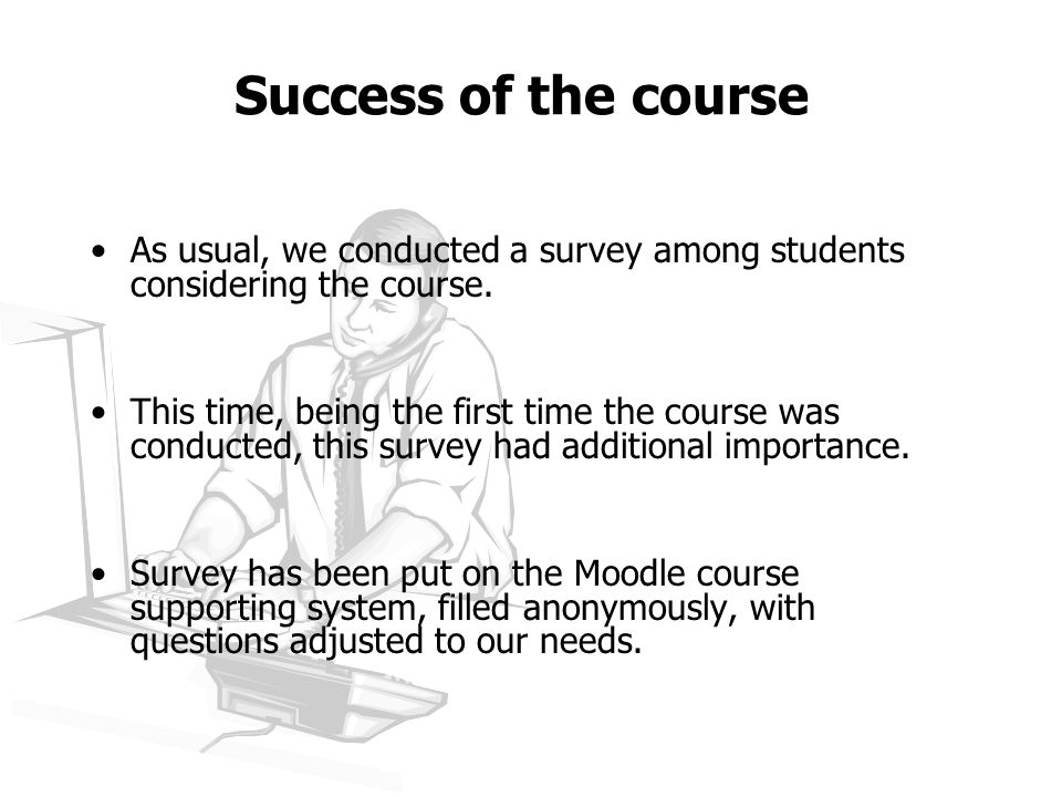 Success of the course As usual, we conducted a survey among students considering the course.