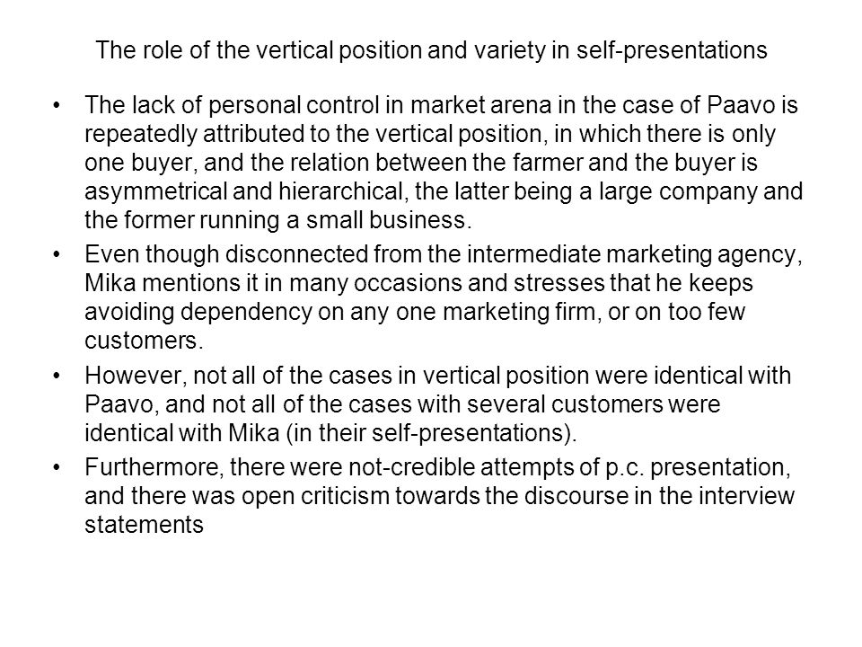 The role of the vertical position and variety in self-presentations The lack of personal control in market arena in the case of Paavo is repeatedly at