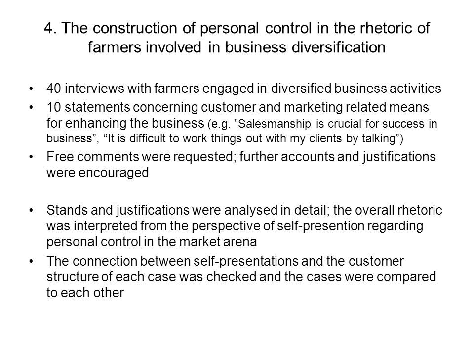 4. The construction of personal control in the rhetoric of farmers involved in business diversification 40 interviews with farmers engaged in diversif