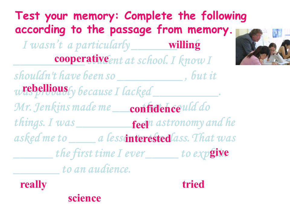 Test your memory: Complete the following according to the passage from memory.