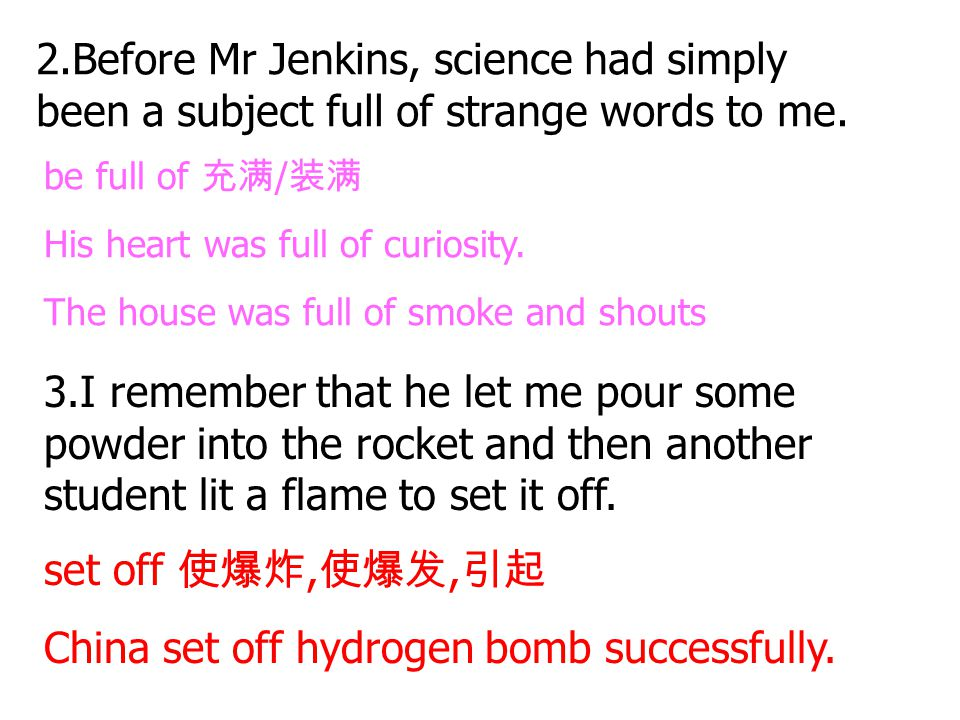 2.Before Mr Jenkins, science had simply been a subject full of strange words to me.