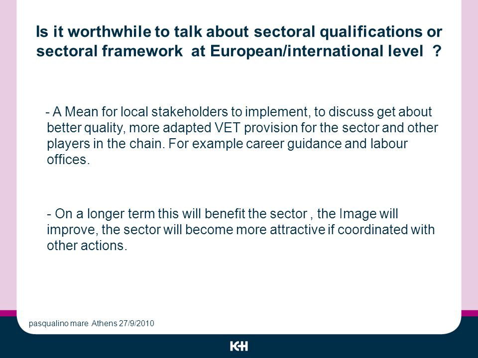 Is it worthwhile to talk about sectoral qualifications or sectoral framework at European/international level .