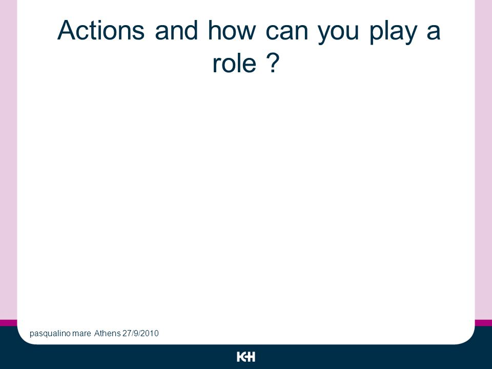 Actions and how can you play a role pasqualino mare Athens 27/9/2010