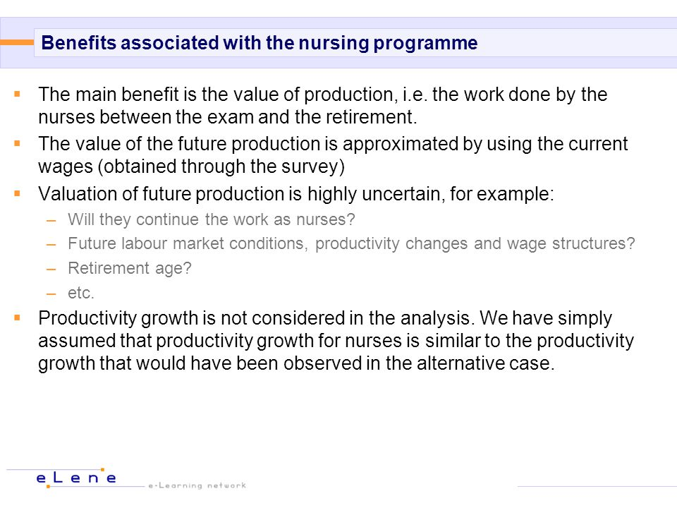 Benefits associated with the nursing programme  The main benefit is the value of production, i.e.