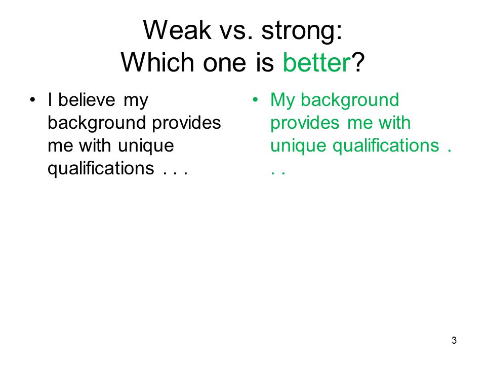 3 Weak vs.strong: Which one is better.