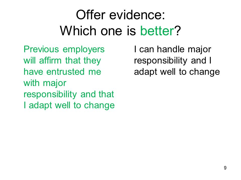 9 Offer evidence: Which one is better.