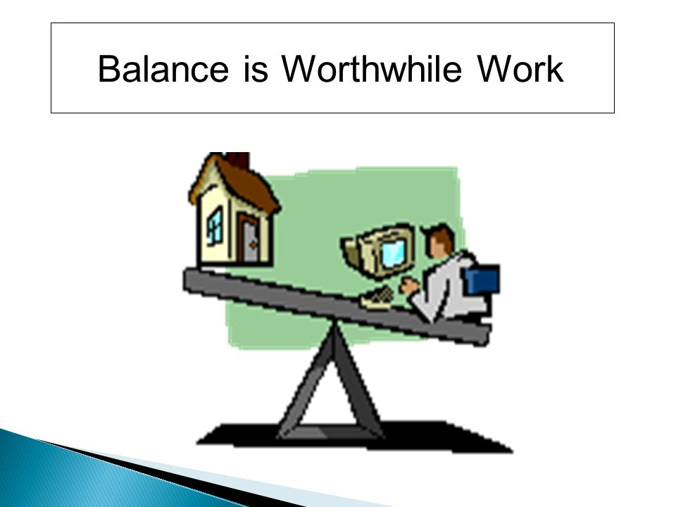 Balance is Worthwhile Work