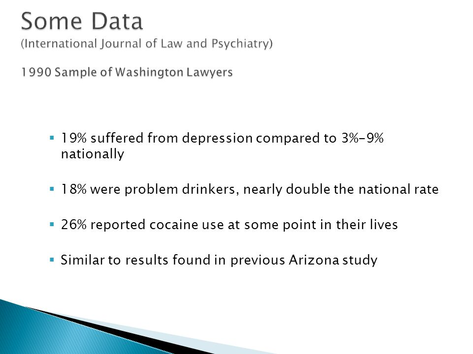  19% suffered from depression compared to 3%-9% nationally  18% were problem drinkers, nearly double the national rate  26% reported cocaine use at some point in their lives  Similar to results found in previous Arizona study