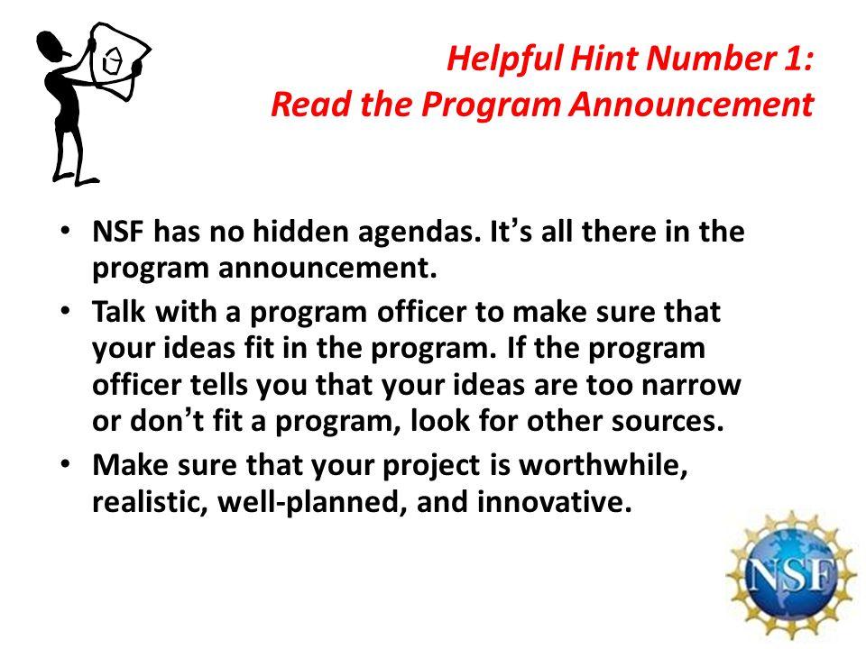 Helpful Hint Number 1: Read the Program Announcement NSF has no hidden agendas.