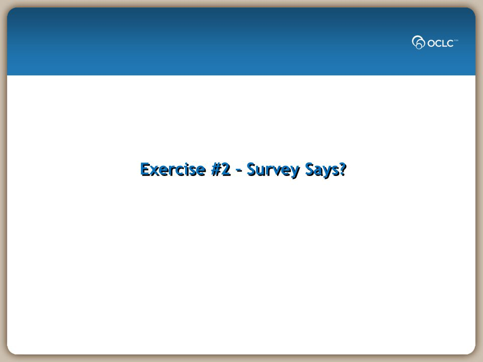 Exercise #2 – Survey Says