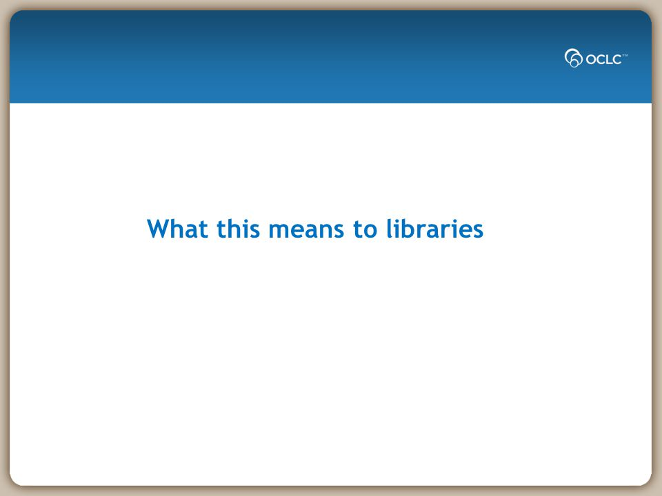 What this means to libraries