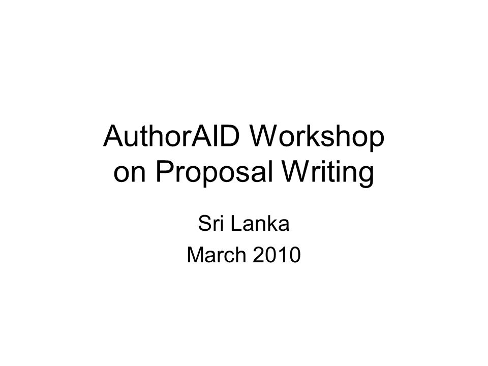 AuthorAID Workshop on Proposal Writing Sri Lanka March 2010