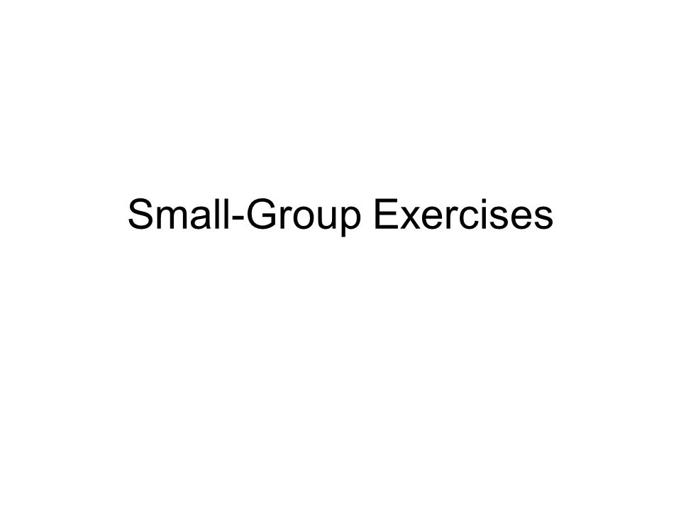 Small-Group Exercises
