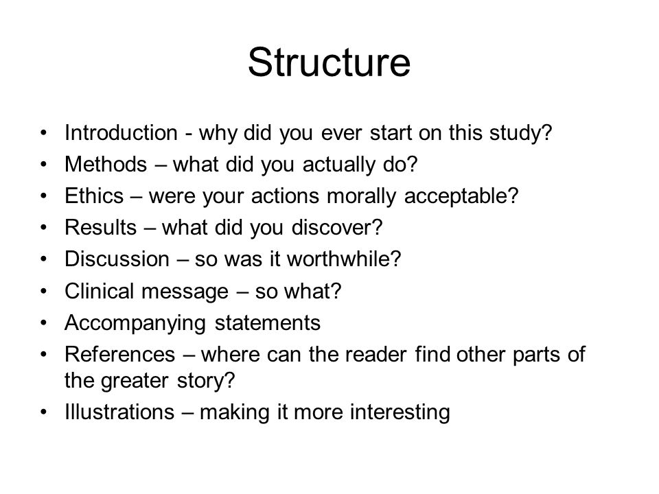 Structure Introduction - why did you ever start on this study.