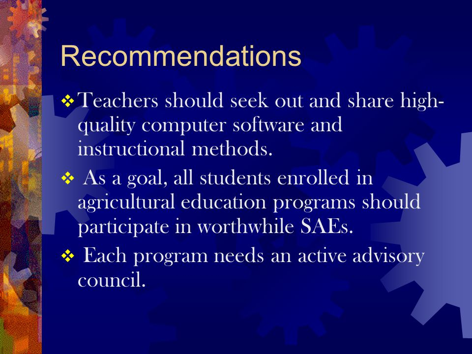 Recommendations  Teachers should seek out and share high- quality computer software and instructional methods.