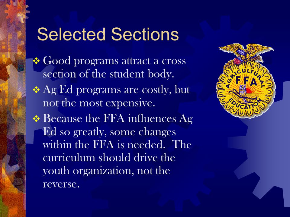 Selected Sections  Good programs attract a cross section of the student body.