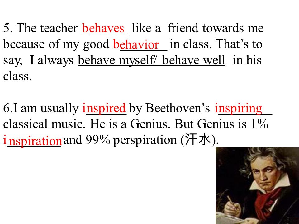 6.I am usually i______ by Beethoven's i________ classical music.