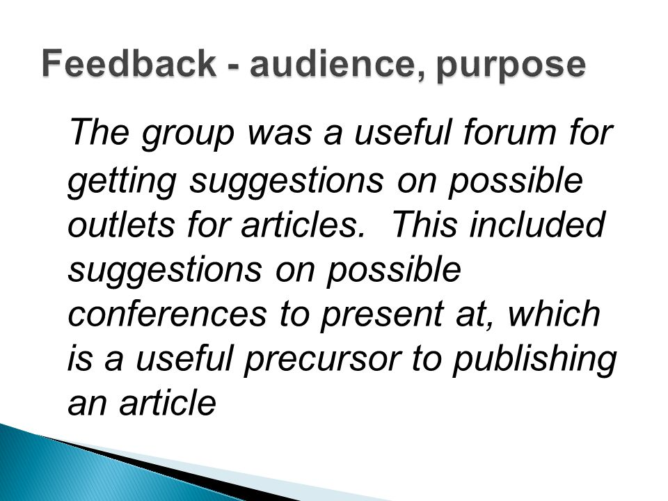 The group was a useful forum for getting suggestions on possible outlets for articles.