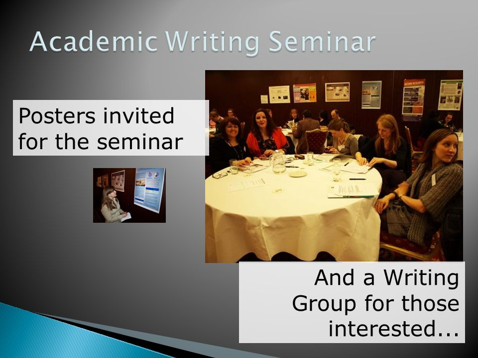 And a Writing Group for those interested... Posters invited for the seminar