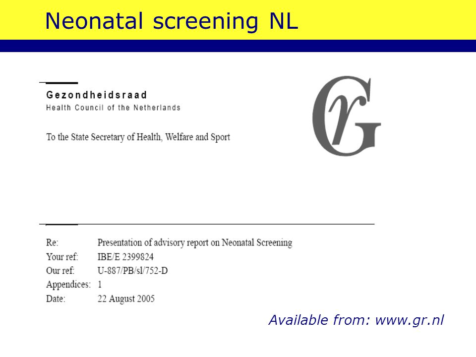 Neonatal screening NL Available from: www.gr.nl