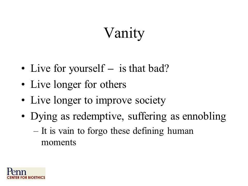 Vanity Live for yourself – is that bad.
