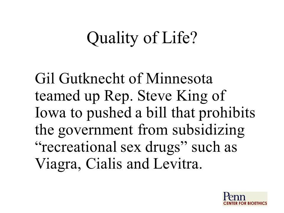 Quality of Life. Gil Gutknecht of Minnesota teamed up Rep.