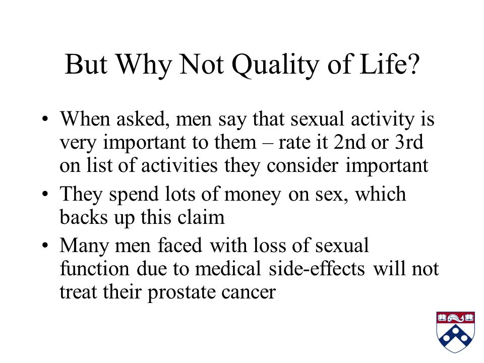 But Why Not Quality of Life.
