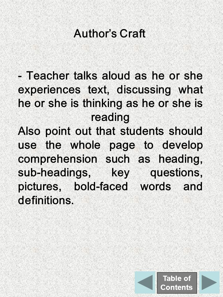 Table of Contents Author's Craft - Teacher talks aloud as he or she experiences text, discussing what he or she is thinking as he or she is reading Al