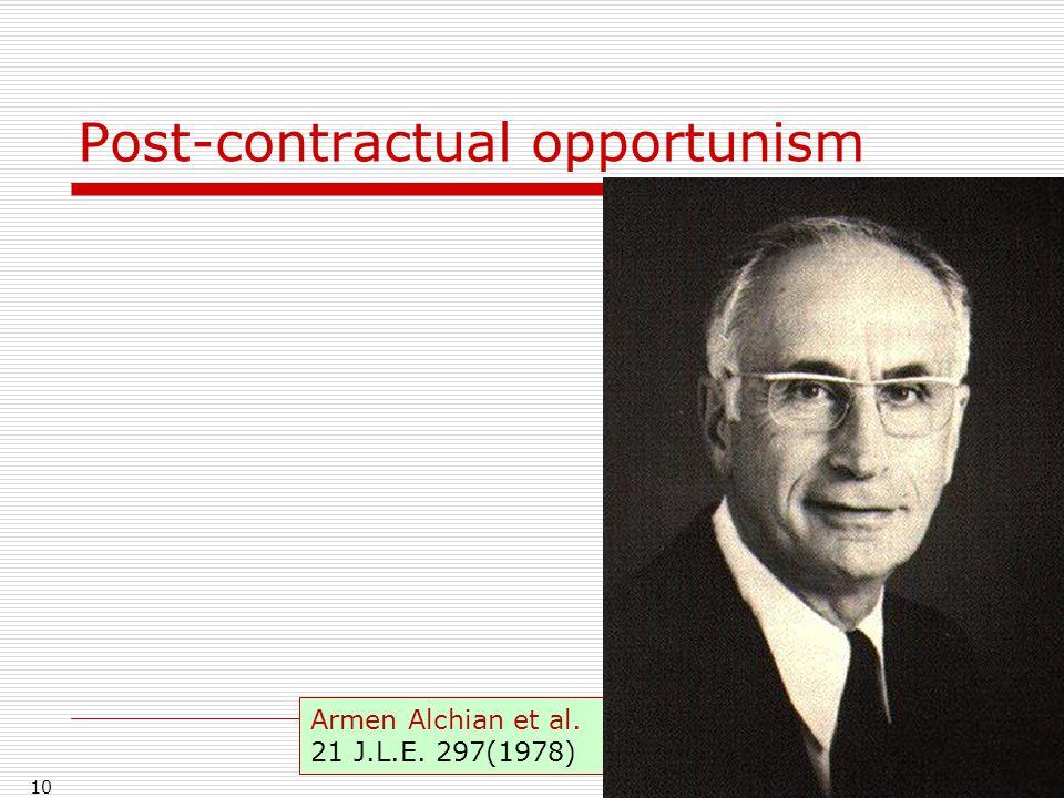 Post-contractual opportunism 10 Armen Alchian et al. 21 J.L.E. 297(1978)