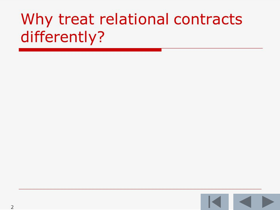 Why treat relational contracts differently 2