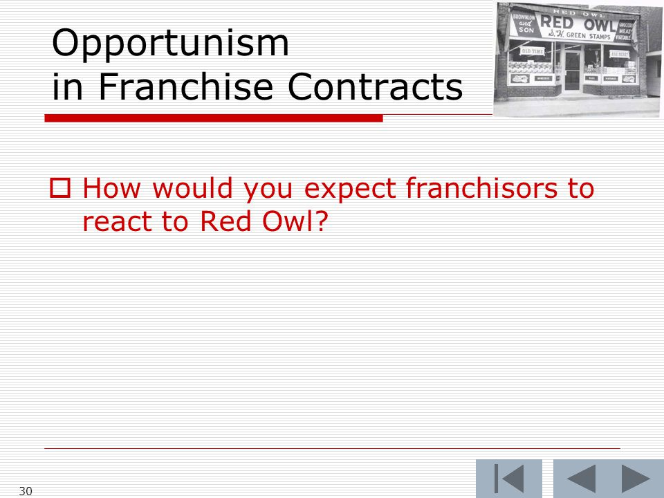 Opportunism in Franchise Contracts  How would you expect franchisors to react to Red Owl 30