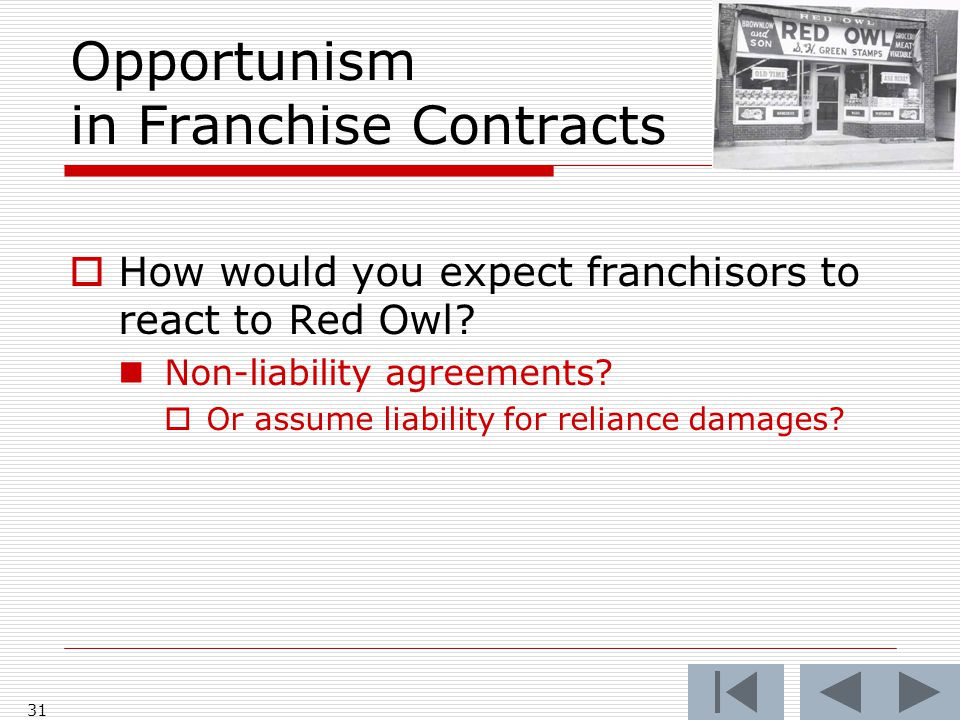 Opportunism in Franchise Contracts  How would you expect franchisors to react to Red Owl.