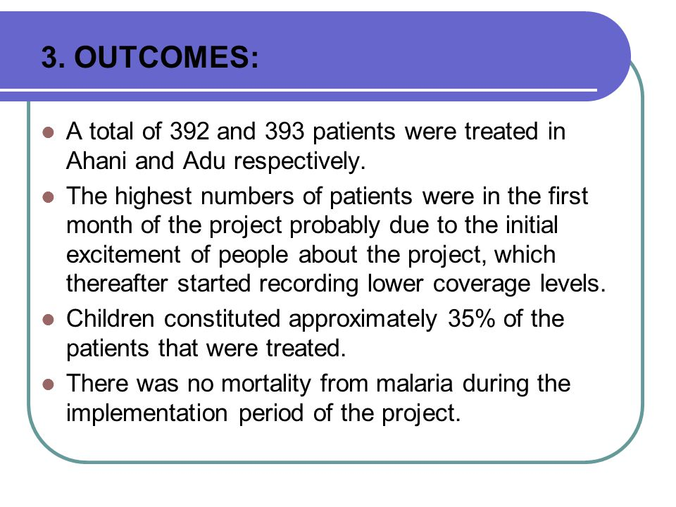 3. OUTCOMES: A total of 392 and 393 patients were treated in Ahani and Adu respectively.