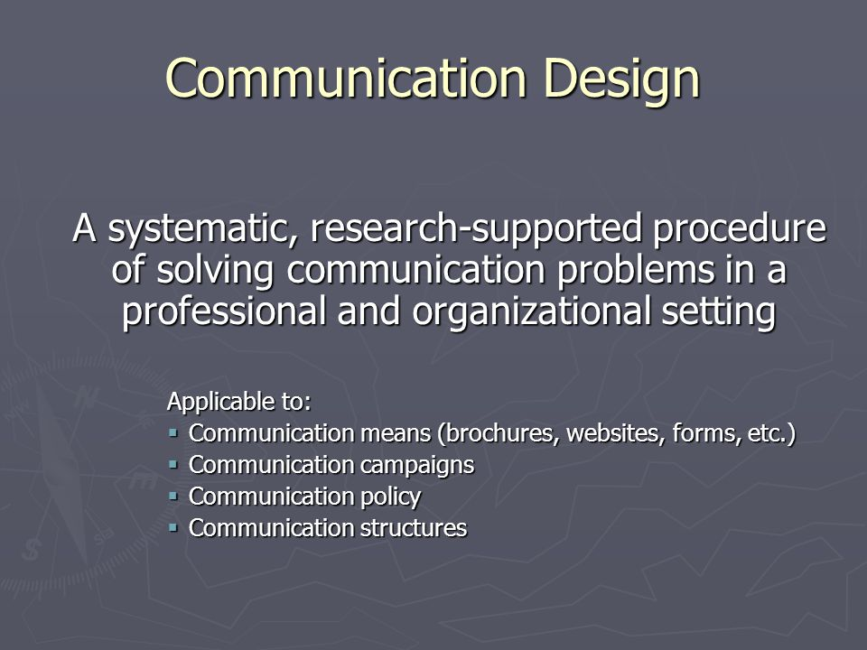 Communication Design A systematic, research-supported procedure of solving communication problems in a professional and organizational setting Applica