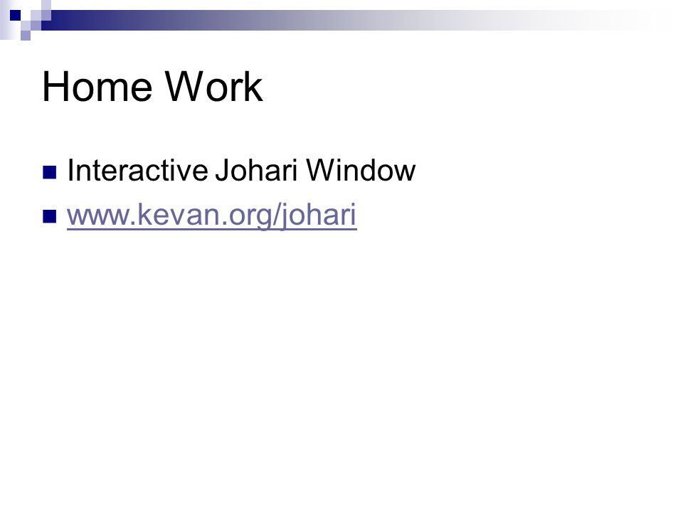 Home Work Interactive Johari Window www.kevan.org/johari