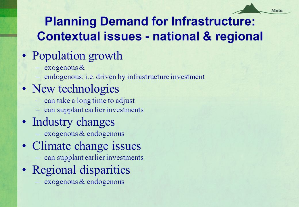 Planning Demand for Infrastructure: Contextual issues - national & regional Population growth –exogenous & –endogenous; i.e.