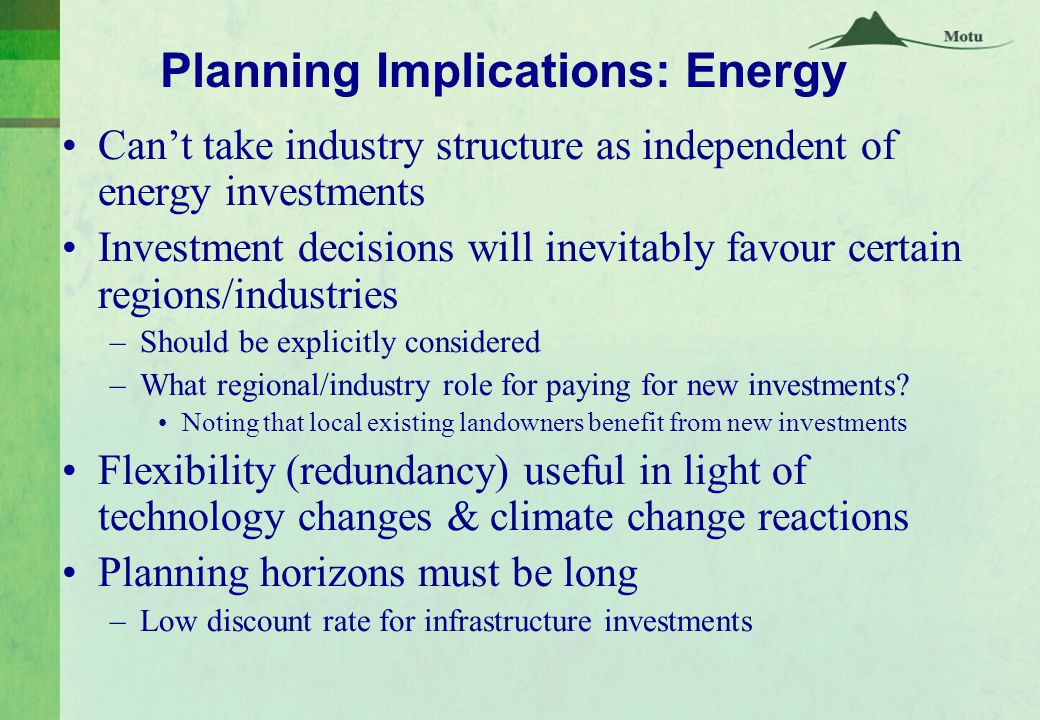 Planning Implications: Energy Can't take industry structure as independent of energy investments Investment decisions will inevitably favour certain regions/industries –Should be explicitly considered –What regional/industry role for paying for new investments.