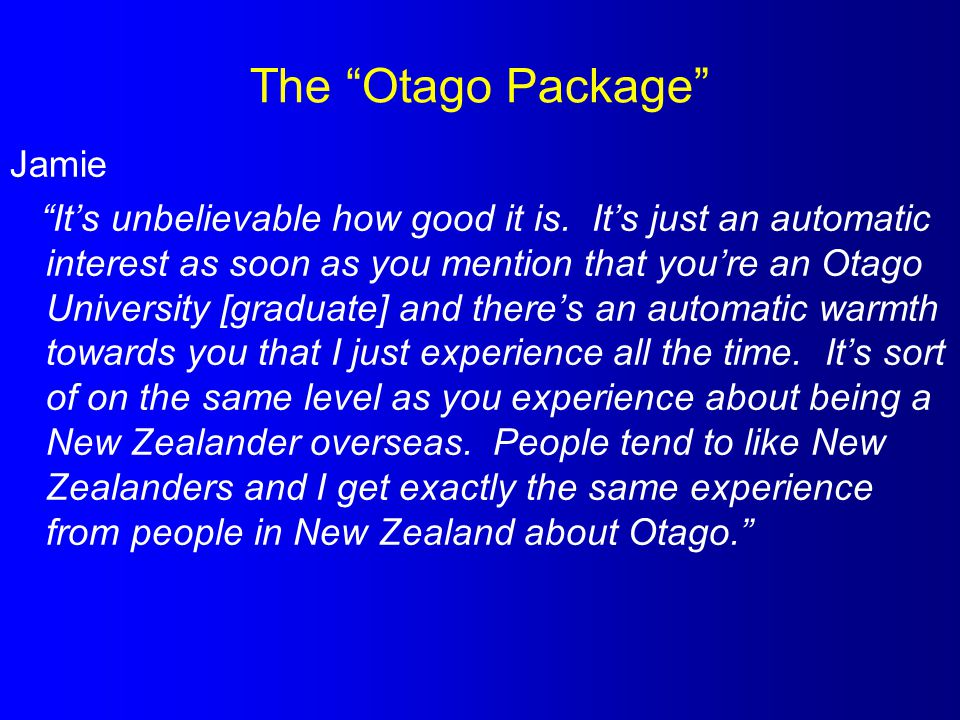 The Otago Package Jamie It's unbelievable how good it is.