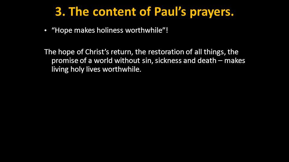 Hope makes holiness worthwhile .