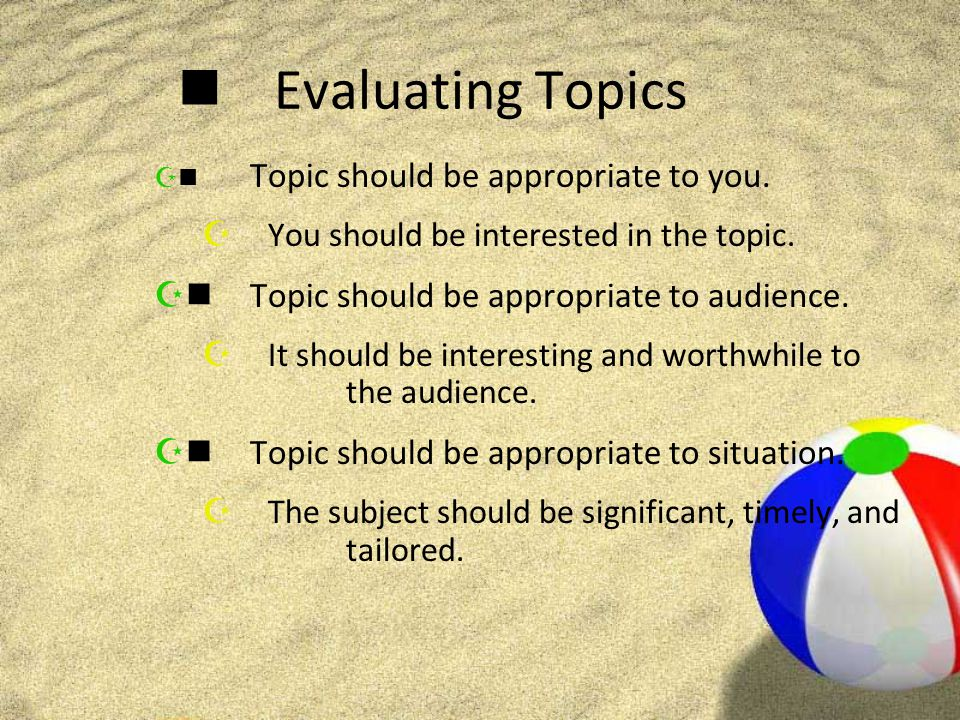 Guidelines for Topic Appropriateness Z1.Do you have involvement with the topic.