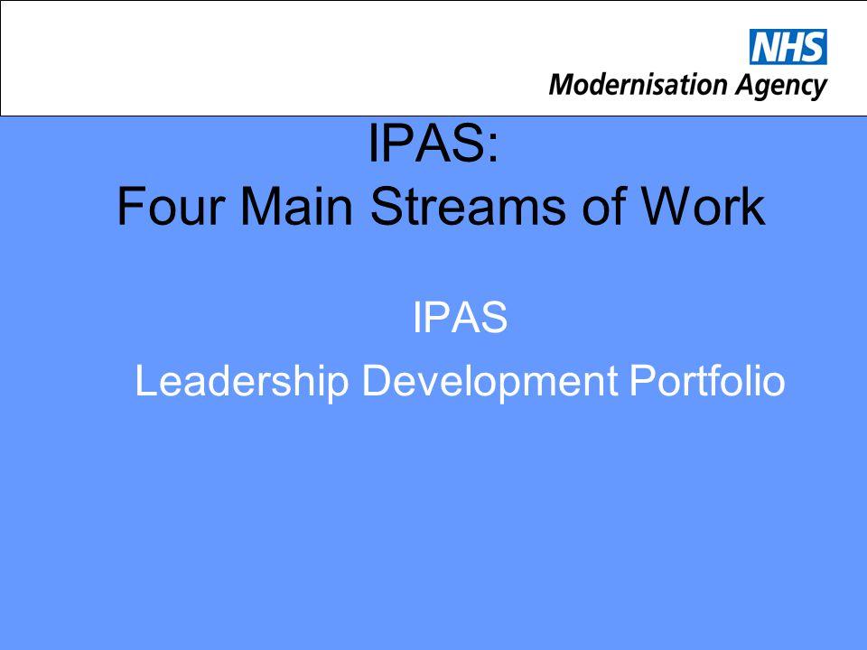 IPAS: Four Main Streams of Work IPAS Leadership Development Portfolio