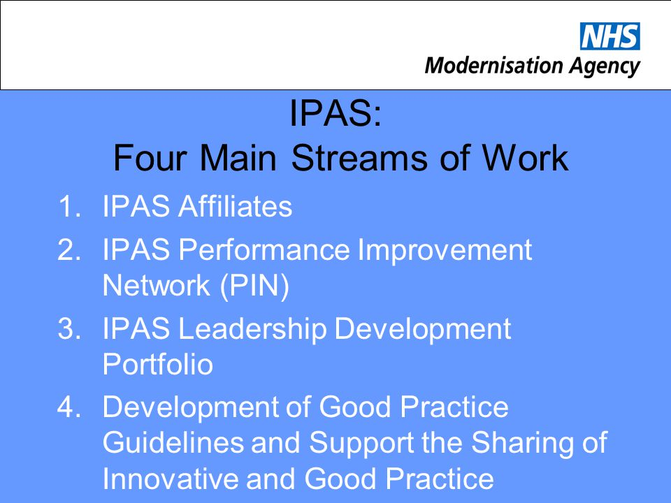 IPAS: Four Main Streams of Work IPAS Affiliates
