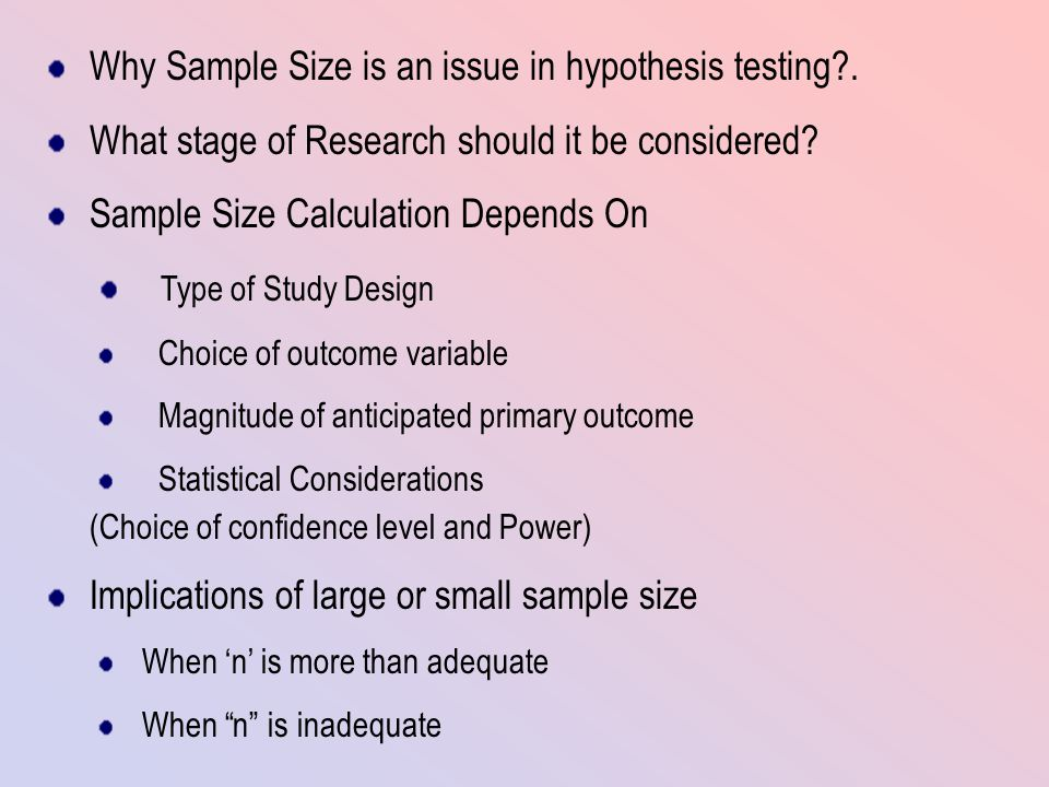 Why Sample Size is an issue in hypothesis testing .