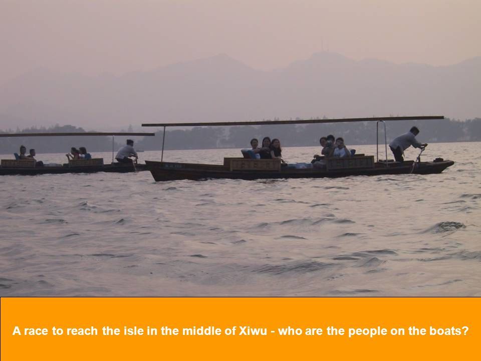 A race to reach the isle in the middle of Xiwu - who are the people on the boats