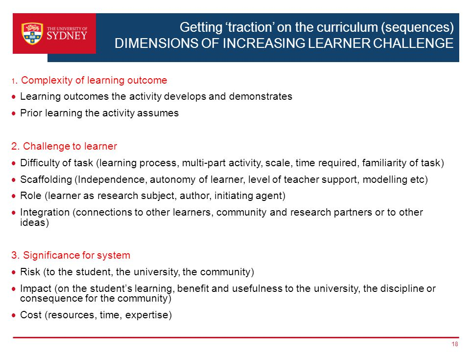 Getting 'traction' on the curriculum (sequences) DIMENSIONS OF INCREASING LEARNER CHALLENGE 1.